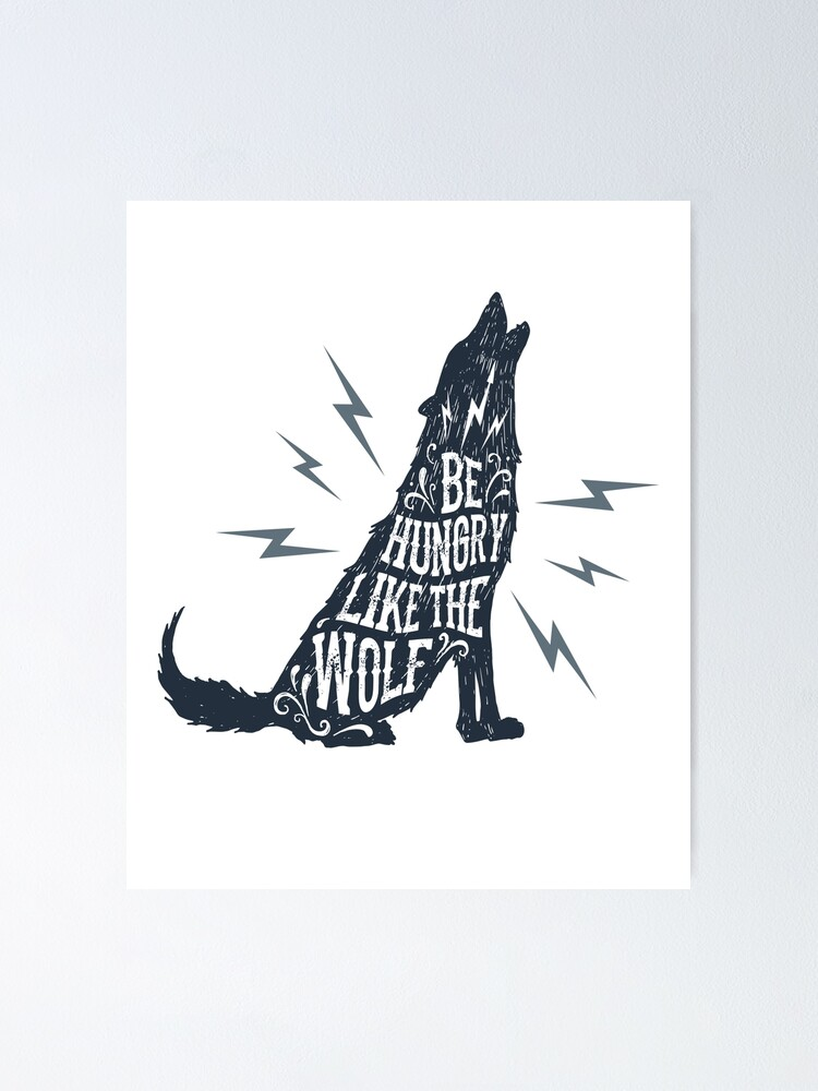 Alternate view of Be Hungry Like the Wolf Poster