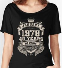 Born in January 1978 - 40 years of being awesome Women's Relaxed Fit T-Shirt