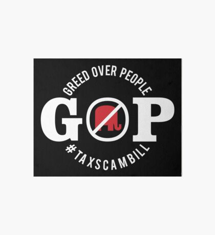 GOP Greed Over People Art Board