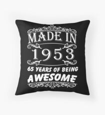 Special Gift For 65th Birthday - Made in 1953 Awesome Birthday Gift Throw Pillow