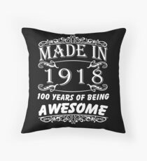 Special Gift For 100th Birthday - Made in 1918 Awesome Birthday Gift Throw Pillow