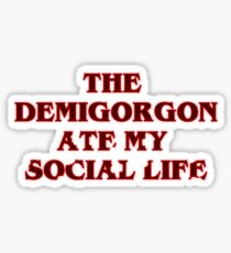 Stranger Things The Demigorgon Ate My Social Life Art Sticker
