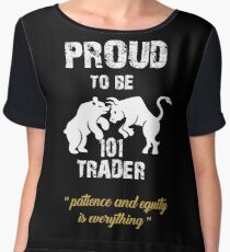 "Proud to be 101 Forex trader ""Patience and Equity is Everything"" Chiffon Top"