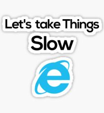 Let's take things slow Sticker