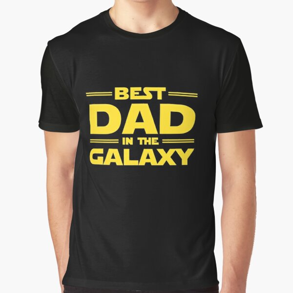 Best Dad in The Galaxy Graphic T-Shirt