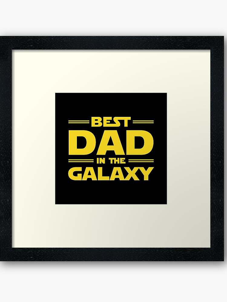 d004dfacb Best Dad in The Galaxy