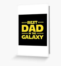 Best Dad in The Galaxy Greeting Card