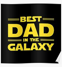 Best Dad in The Galaxy Poster
