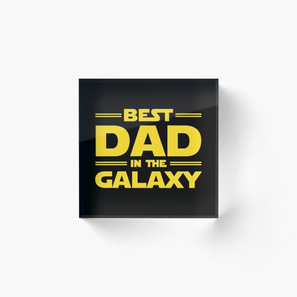 Best Dad in The Galaxy Acrylic Block
