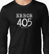 Error 405. Method not allowed. Long Sleeve T-Shirt