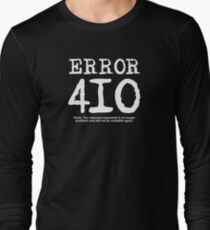 Error 410. Gone. Long Sleeve T-Shirt