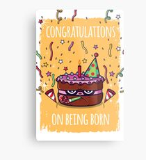 Congratulations on being born Metal Print