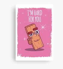 I'm Hard for You Canvas Print