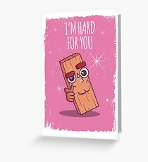 I'm Hard for You Greeting Card