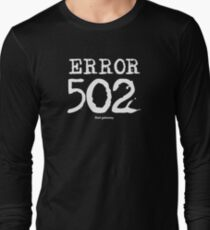 Error 502. Bad gateway. Long Sleeve T-Shirt