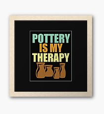 Pottery Funny Design - Pottery Is My Therapy Framed Print