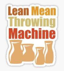 Pottery Funny Design - Lean Mean Throwing Machine Sticker