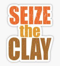 Pottery Funny Design - Seize The Clay Sticker