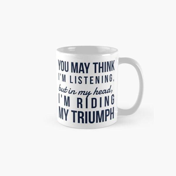 In my head; Triumph  Classic Mug