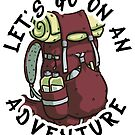 Let's Go On An Adventure! - Backpacking pack by Kerstin La Cross