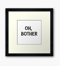 Oh, Bother Framed Print