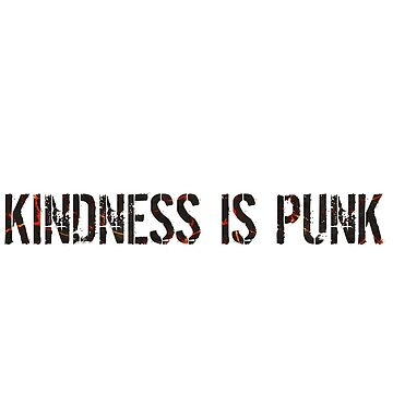 Kindness is punk. by moon-witch