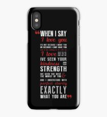 When I Say ... iPhone Case