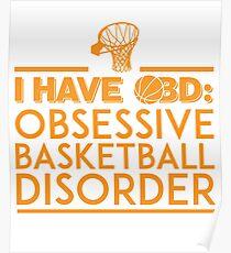 I Have OBD Obsessive Basketball Disorder  Poster