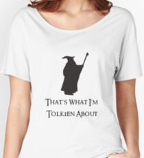 That's What I'm Tolkien About Women's Relaxed Fit T-Shirt