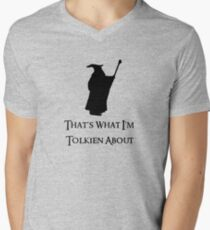 That's What I'm Tolkien About Men's V-Neck T-Shirt