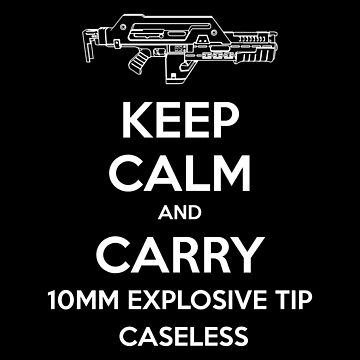 Keep Calm and Carry an M41A by CCCDesign
