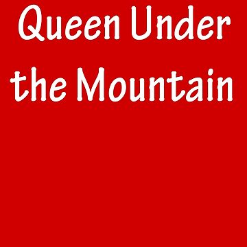 Queen Under the Mountain - White by CoppersMama