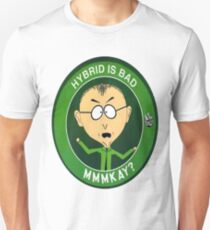 Hybrid is bad mmmkay? Unisex T-Shirt
