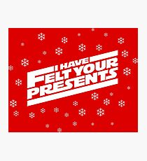 """Star Wars Christmas """"I Have Felt Your Presents""""  Photographic Print"""
