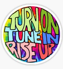Turn On, Tune In, Rise Up Sticker