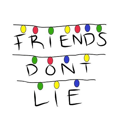 friends don't lie by chipsandsalsa