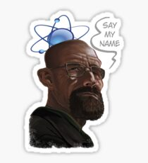 Say my name Sticker
