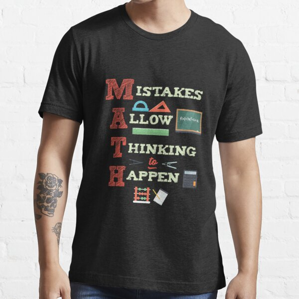 Mistakes Allow Thinking To Happen Math Teacher  Essential T-Shirt
