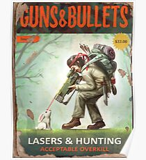 Fallout 4 Guns and Bullets Lasers And Hunting Acceptable Overkill Poster Poster
