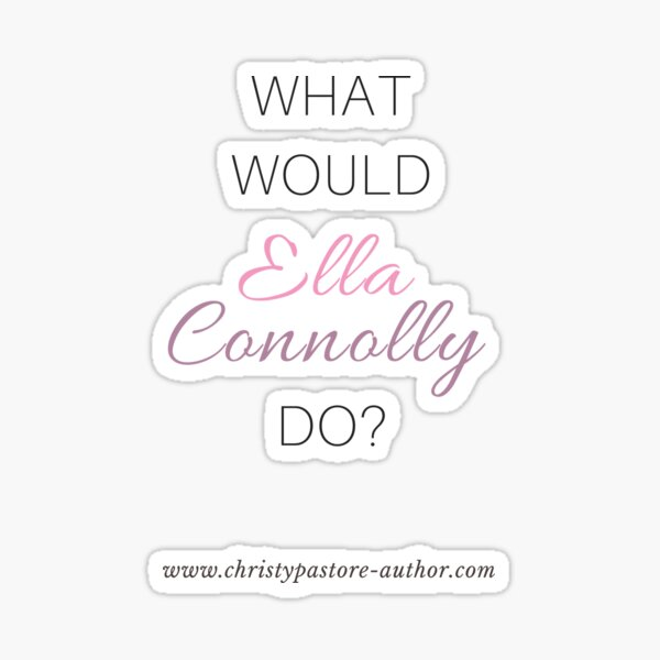 What would Ella Connolly do? Sticker