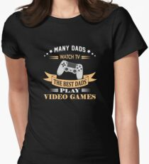 The Best Dads Play Video Games Women's Fitted T-Shirt