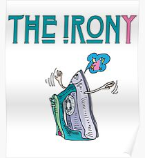 The Irony Funny Sarcastic House Appliances Poster