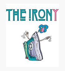 The Irony Funny Sarcastic House Appliances Photographic Print