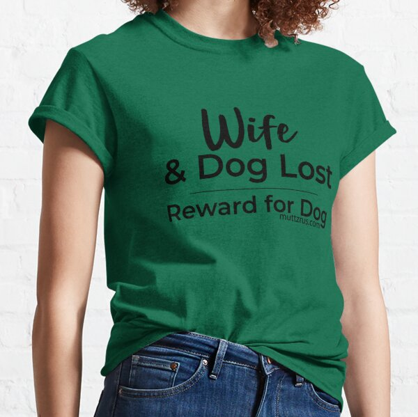 Wife and Dog Black Text Classic T-Shirt