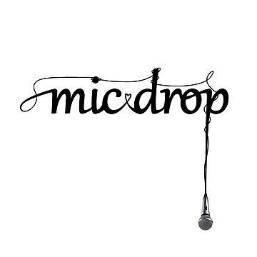 MIC DROP by Sedated-Sanity