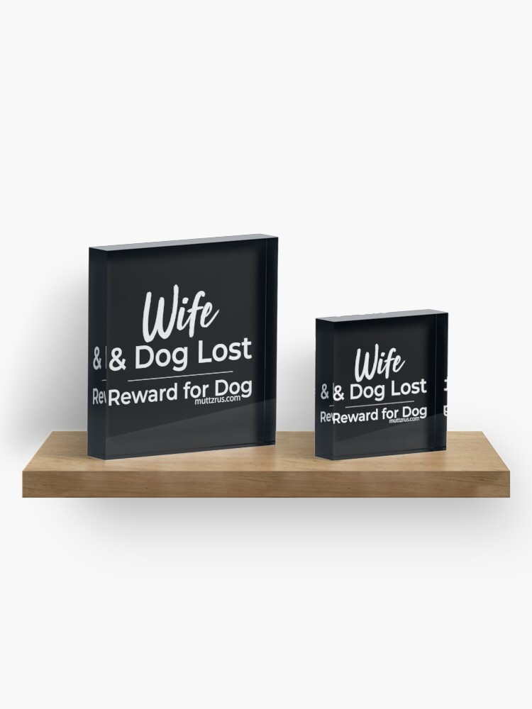 Alternate view of Wife and Dog White Text Acrylic Block