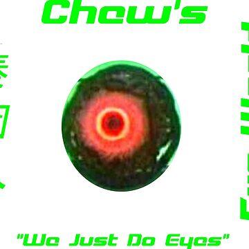 Chew's Eye World by mbassman