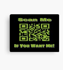 Scan Me If You Want Me Canvas Print