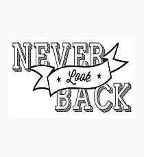 Never Look Back Photographic Print