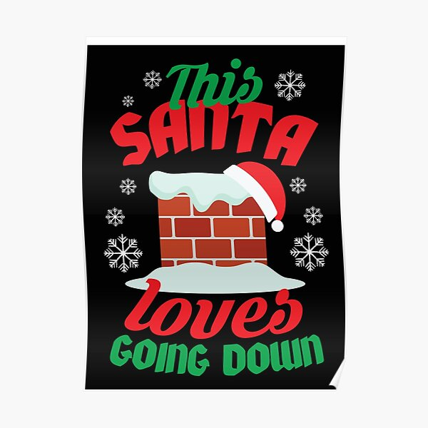 This Santa Loves Going Down Poster
